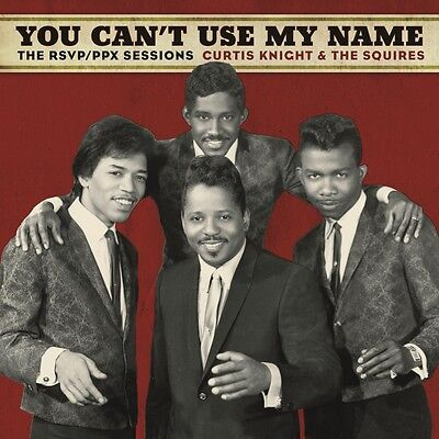 Knight Curtis & The Squires feat. Hendrix Jimi - You Can't Use My Na...