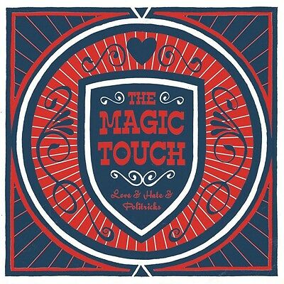 The Magic Touch - Love & Hate & Politricks