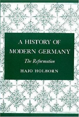 A History of Modern Germany, 1840-1945 Vol. 1 : The Reformation by Hajo...