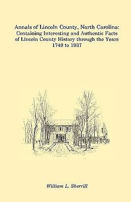 Annals of Lincoln County, North Carolina : Containing Interesting and...