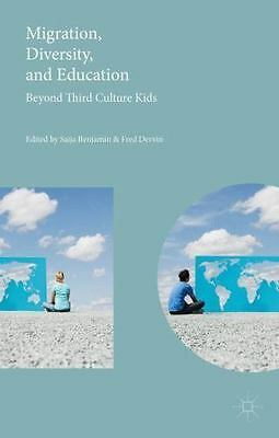 Migration, Diversity and Education : Beyond Third Culture Kids (2015, Hardcover)