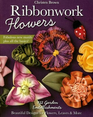 Ribbonwork Flowers - Book by Christen Brown - Flowers/Leaves for Embellishment