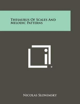 Thesaurus of Scales and Melodic Patterns by Nicolas Slonimsky (2012, Paperback)