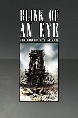 Blink of an Eye : The Journey of a Refugee by Karl J. Landesz (2010, Hardcover)