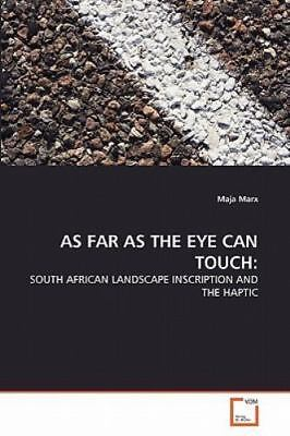 As Far As the Eye Can Touch by Maja Marx (2011, Paperback)