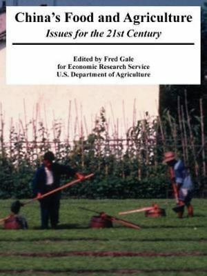 China's Food and Agriculture : Issues for the 21st Century by U.S. Department...