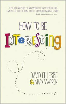 How to be Interesting by David Gillespie, Mark Warren (Paperback, 2013)