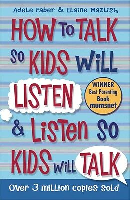 How To Talk So Kids Will Listen and Listen So Kids Will Talk (Pap...