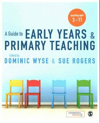 A Guide to Early Years and Primary Teaching by Dominic Wyse 9781473906945
