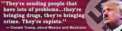 Anti-Trump Bumper Sticker with real quote about Mexicans as rapists criminals