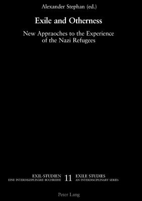 Exile and Otherness: New Approaches to the Experience of the Nazi Refugees (Exi.