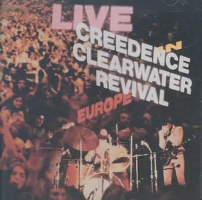 Creedence Clearwater Revival - Live In Europe New Cd