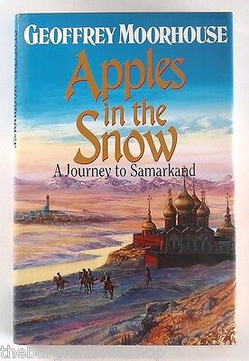 APPLES IN THE SNOW A Journey to Samarkand GEOFFREY MOORHOUSE (1990) Hardback 1ST
