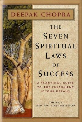 The Seven Spiritual Laws Of Success: A Practical Guide to the Fulfillment of Yo.