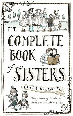 The Complete Book of Sisters (Paperback), Dillner, Luisa, 9780571248018