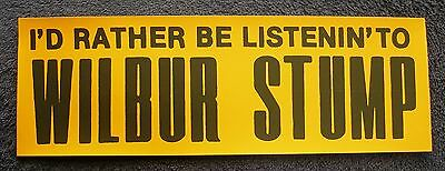 "I'd Rather Be Listenin' To Wilbur Stump 4"" x 12"" Bumper Sticker Honky Tonk Piano"