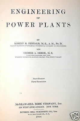 ENGINEERING OF POWER PLANTS by Fernald 1916 #RB74 engineering steam power Book