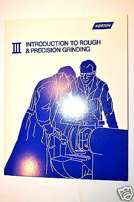 Introduction To Abrasives & Grinding Wheels Book #3 Rough & Precision Grind Rb45
