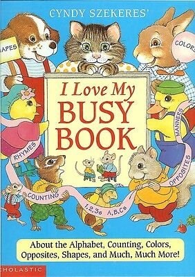 Cyndy Szekeres I Love My Busy Book -Alphabet-Counting-Colors-Shapes-Opposites HB