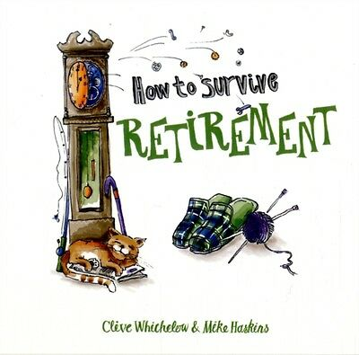 How to Survive Retirement (Hardcover), Whichelow, Clive, Haskins,. 9781849531382