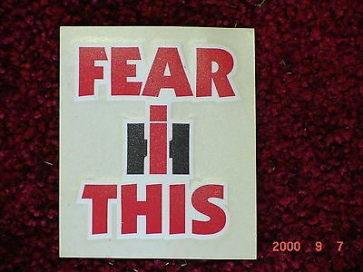 """International Harvester """"fear Ih This"""" 2 Stickers"""