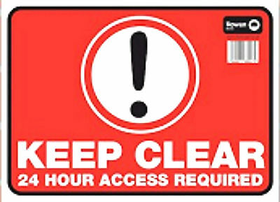 Keep Clear 24 Hour Access Required Standard Caution Warning Safety Sign