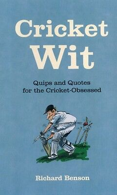 Cricket Wit: Quips and Quotes for the Cricket Obsessed (Hardcover. 9781849534628