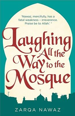 Laughing All the Way to the Mosque: The Misadventures of a Muslim Woman (Paperb.