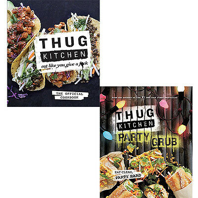 Thug Kitchen Collection 2 Books Set Eat Like You Give a F**k, Party Grub NEW HB