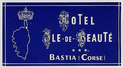 Hotel Ile-de-Beauté BASTIA Corse France * OLd Luggage Label Kofferaufkleber