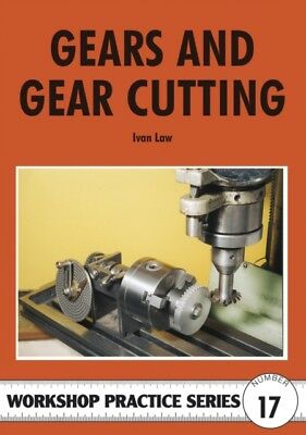Gears and Gear Cutting (Workshop Practice) (Paperback), Law, Ivan. 9780852429112