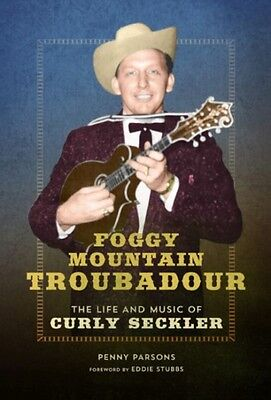 Foggy Mountain Troubadour (Music in American Life) (Paperback), P. 9780252081590