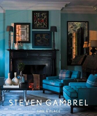 Steven Gambrel: Time and Place (Hardcover), Gambrel, Steven, 9781419700682