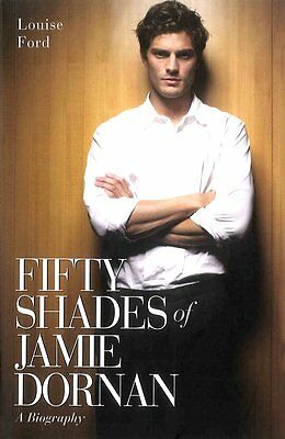 Fifty Shades of Jamie Dornan: The Biography, Louise Ford, Very Good condition, B