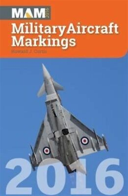 Military Aircraft Markings 2016 (Mam) (Paperback), Curtis, Howard...