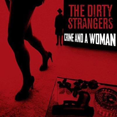 The Dirty Strangers - Crime And A Woman (NEW CD)