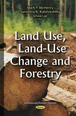 Land Use, Land-Use Change and Forestry (Environmental Research Advances) (Hardc.