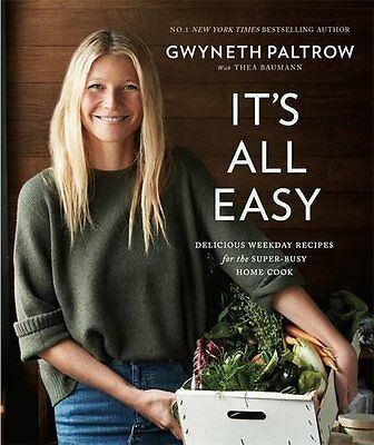It's All Easy: Delicious Weekday Recipes for the Super-Busy Home Cook, Paltrow,