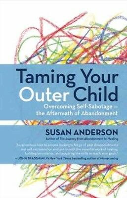 Taming Your Outer Child: Overcoming Self-Sabotage -- The Aftermath of Abandonme.