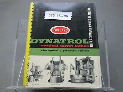 Vintage Bullard Dynatrol Vertical Turret Lathes Replacement Parts Manual