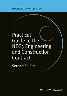 Practical Guide to the NEC3 Engineering and Construction Contract. 9781119032977