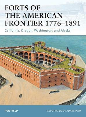 Osprey Fortress 105: Forts of the American Frontier 1776–1891 AMERIKA / NEU