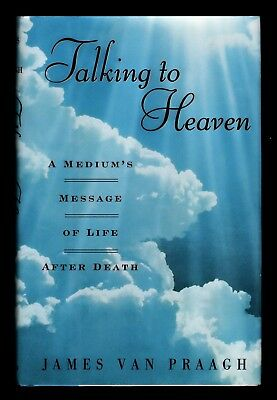 937bfdee05e1f4 James Van Praagh  Talking to Heaven - Medium s Message of Life After Death  NEW