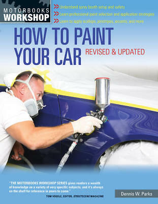 How to Paint Your Car: Revised & Updated (Motorbooks Workshop)