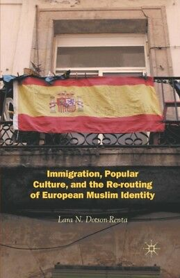 IMMIGRATION POPULAR CULTURE AND THE R, Dotson-Renta, Lara N., 978...