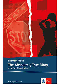 The Absolutely True Diary of a Part-Time Indian: Lektüren Englisch - Alexie Sher