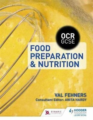 OCR GCSE Food Preparation and Nutrition by Val Fehners 9781471867491