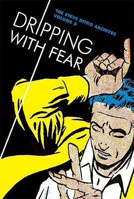 Dripping With Fear: The Steve Ditko Archives Vol. 5 (Hardcover), . 9781606997062