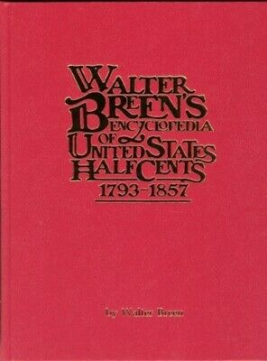 Walter Breen's Encyclopedia Of United States Half Cents