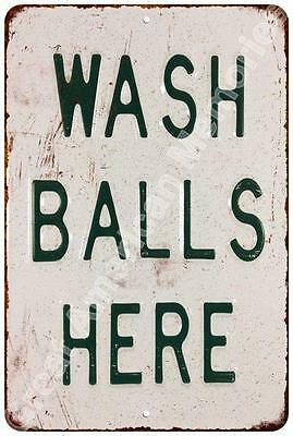 Wash Balls Here Vintage Look Reproduction Metal Sign 8x12 8123231
